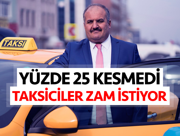 Taksiciler yine zam istiyor!