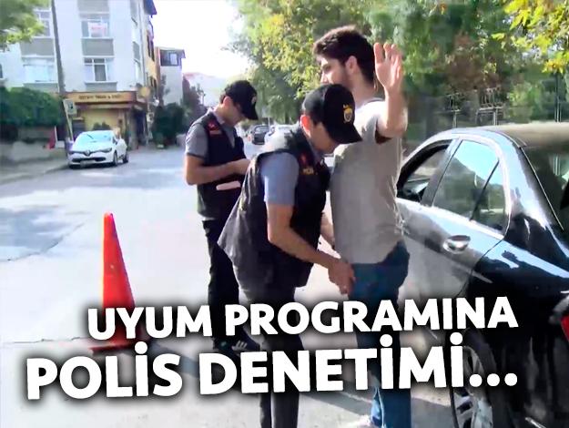Uyum programına polis denetimi