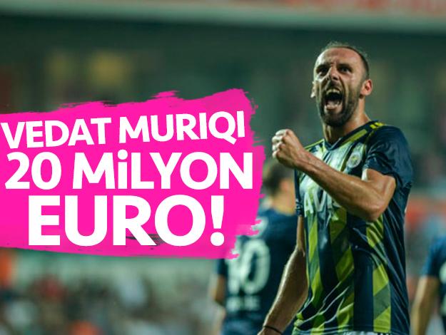 Vedat Muriqi 20 milyon euro