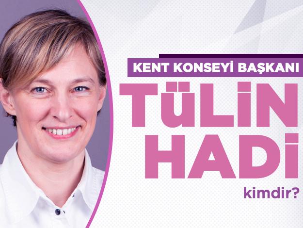 İstanbul Kent Konseyi Başkanı Tülin Hadi kimdir? Kaç yaşında ve nereli
