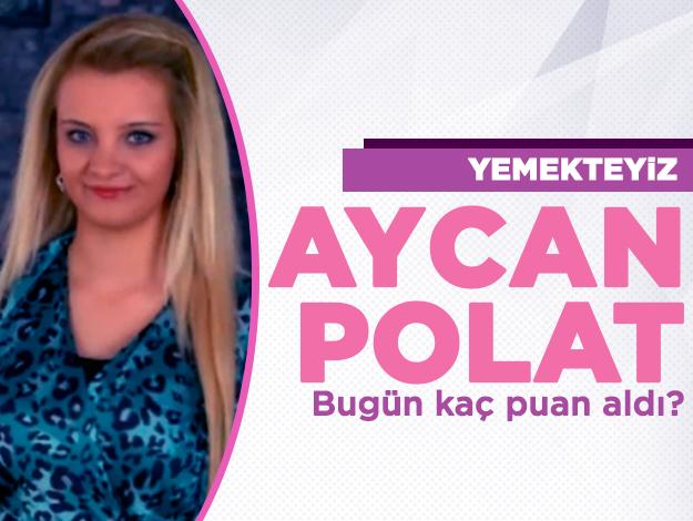 Yemekteyiz 11 Ekim Cuma | Aycan Polat kaç puan aldı ve menüsünde neler vardı?