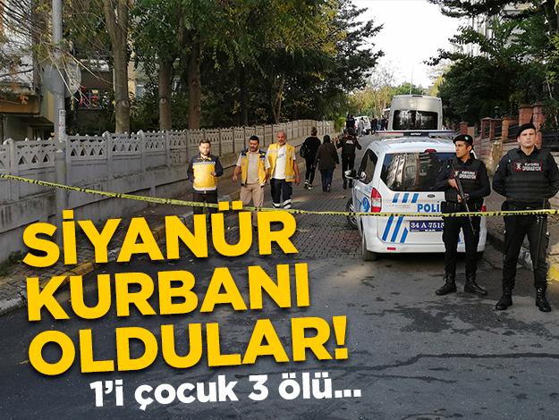 Bakırköy'de bir aile siyanürden zehirlendi: 1'i çocuk 3 ölü