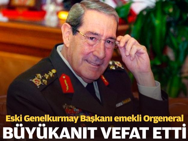 Eski Genelkurmay Başkanı emekli Orgeneral Yaşar Büyükanıt kimdir? Neden öldü
