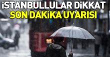 İstanbul için yağmur uyarısı!