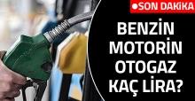Şu anda benzin, motorin ve otogaz fiyatları kaç lira! Güncel tarife bu sayfada
