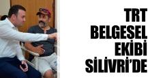 TRT Belgesel ekibi Silivri'de