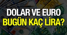 Dolar ve euro kaç lira? 16 Ağustos 2018 Perşembe alış ve satış fiyatları
