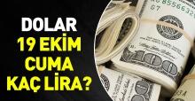 19 Ekim Cuma dolar kaç lira? Alış ve satış fiyatları