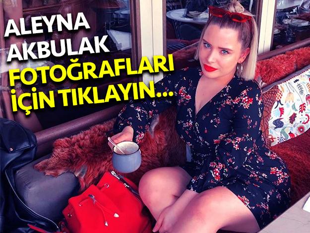 ALEYNA AKBULAK FOTOĞRAFLARI
