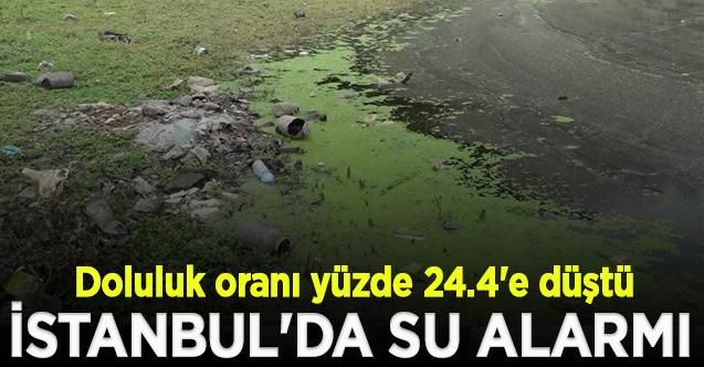 İstanbul'da su alarmı