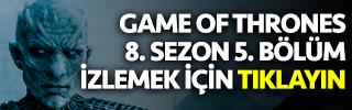game of thrones 8. sezon 5. bölüm izle