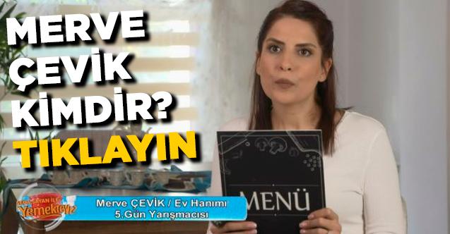 Yemekteyiz Merve Çevik kimdir? Kaç yaşında, nereli ve Instagram hesabı