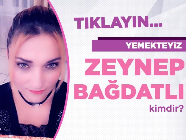 Yemekteyiz Zeynep Bağdatlı kimdir? Kaç yaşında, nereli ve Instagram hesabı