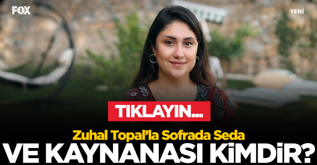 ZUHAL TOPAL'LA SOFRADA YARIŞMACISI SEDA CANPOLAT ÇAKMAK