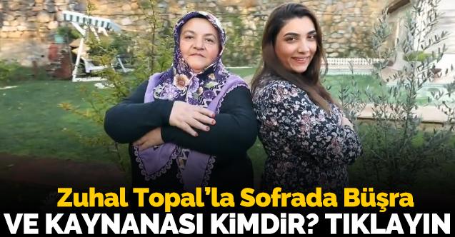 Zuhal Topal'la Sofrada Büşra Marhan