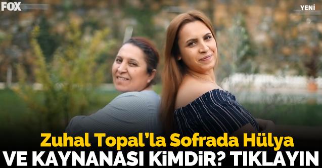 Zuhal Topal'la Sofrada Hülya Karaca Ataş
