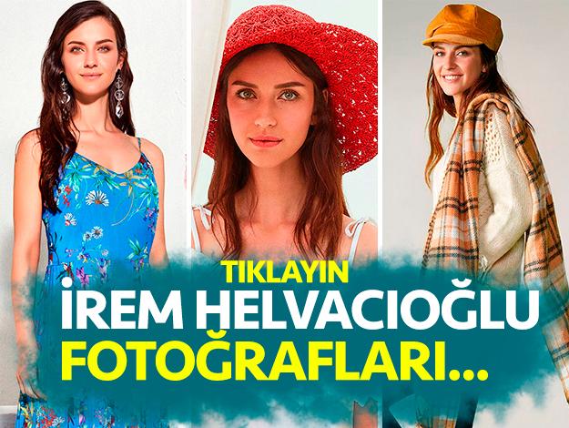 irem helvacıoğlu fotoğrafları