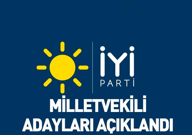 iyi parti milletvekili adayları 24 haziran genel seçimleri
