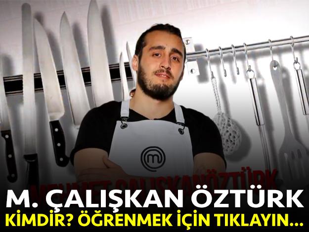 masterchef türkiye mehmet çalışkan öztürk