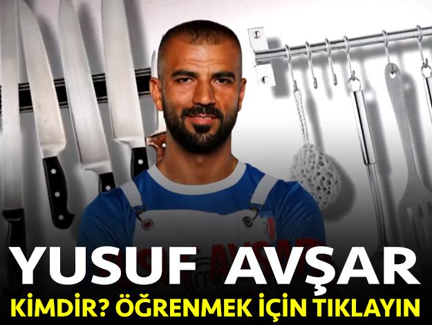 masterchef türkiye yusuf avşar kimdir