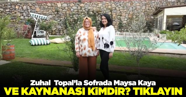 zuhal topal'la sofrada maysa kaya