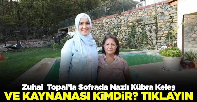 zuhal topal'la sofrada Nazlı Kübra Keleş