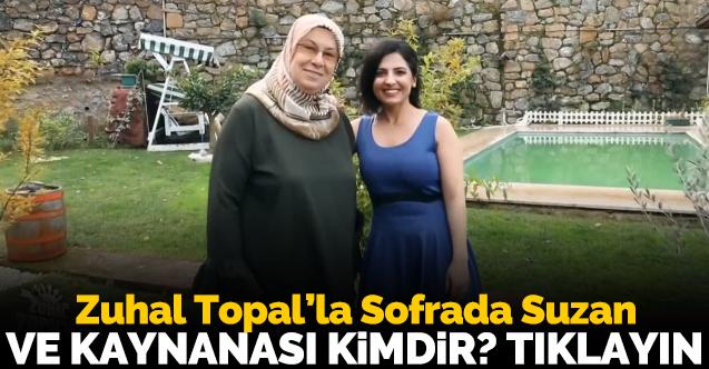 Zuhal Topal'la Sofrada Suzan Gökmenler