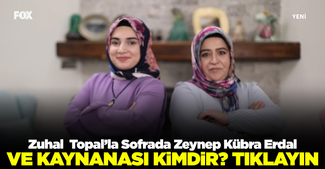 zuhal topal'la sofrada Zeynep Kübra Erdal