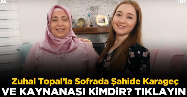 Zuhal Topal'la Sofrada Şahide Karageç