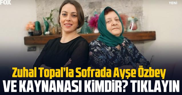 Zuhal Topal'la Sofrada Ayşe Özbey