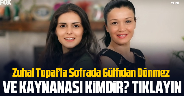 Zuhal Topal'la Sofrada Gülfidan