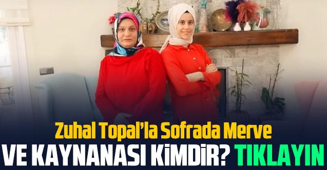 Zuhal Topal'la Sofrada Merve Keçeci