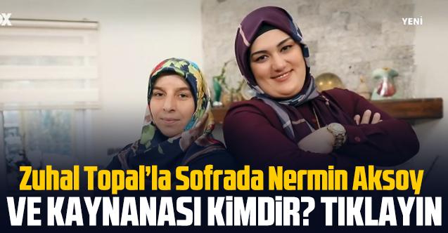 Zuhal Topal'la Sofrada Nermin Aksoy