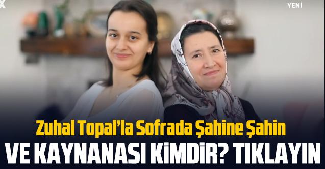 Zuhal Topal'la Sofrada Şahine