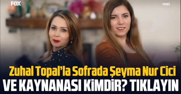 Zuhal Topal'la Sofrada Şeyma Nur Cici