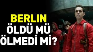 La Casa De Papel 3. sezon Berlin öldü mü ölmedi mi